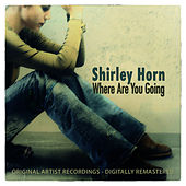 Where Are You Going by Shirley Horn