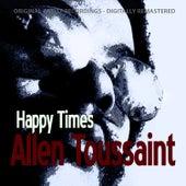 Happy Times by Allen Toussaint