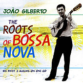 The Roots of Bossa Nova de João Gilberto
