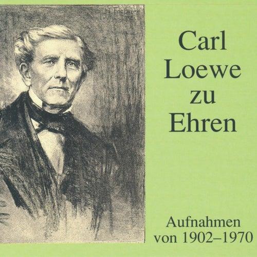 Carl Loewe zu Ehren - Aufnahmen von 1902 - 1970 by Various Artists
