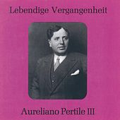Lebendige Vergangenheit - Aureliano Pertile (Vol.3) by Aureliano Pertile