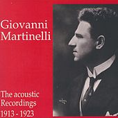 Giovanni Martinelli - The Acoustic Recordings 1913 - 1923 by Various Artists