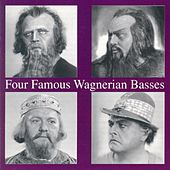 Four Famous Wagnerian Basses by Various Artists