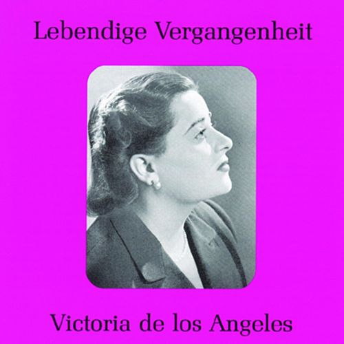 Lebendige Vergangenheit - Victoria de los Angeles by Various Artists