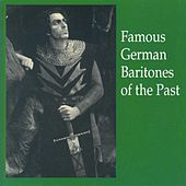 Famous German Baritones of the Past by Various Artists