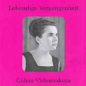 Lebendige Vergangenheit - Galina Vishnevskaya by Various Artists