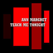 Teach Me Tonight by Ann-Margret