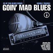 Goin' Mad Blues Vol. 9 by Various Artists