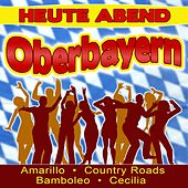 Heute Abend Oberbayern by Various Artists