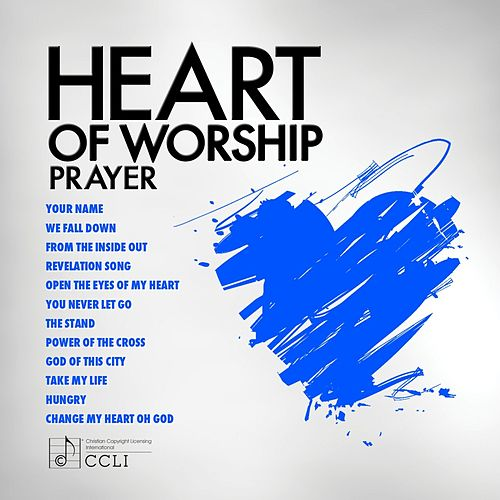 Heart of Worship - Prayer by Various Artists
