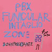 PBX Funicular Intaglio Zone von John Frusciante
