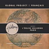 Global Project Français (with Hillsong Church Paris) by Hillsong Global Project