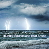 Soundscapes Relaxation Music: A Sound of Thunder, Thunderstorm Sounds and Rain Sound with Nature Sounds and Ambient Music by Soundscapes Relaxation Music Academy