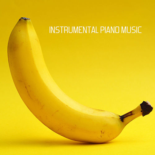Instrumental Piano Music by Instrumental Piano Music