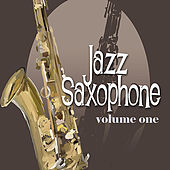 Jazz Saxophone Vol. 1 - Remastered by Various Artists
