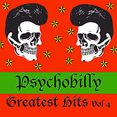 Psychobilly: Greatest Hits, Vol. 4 by Various Artists