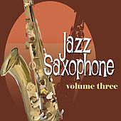 Jazz Saxophone Vol. 3 - Remastered by Various Artists