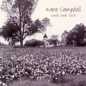 Sing Me Out by Kate Campbell