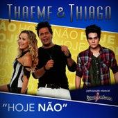 Hoje Não - Single de Thaeme & Thiago