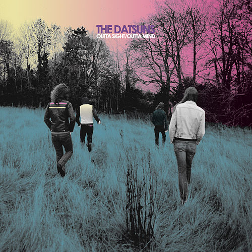 Outta Sight / Outta Mind by The Datsuns