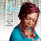 You Are My Ministry de Iris