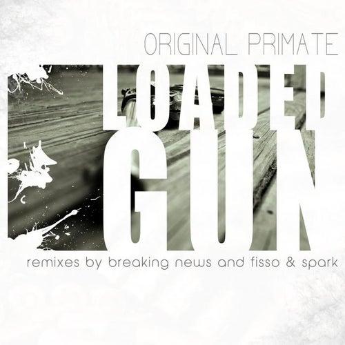 Loaded Gun by Original Primate