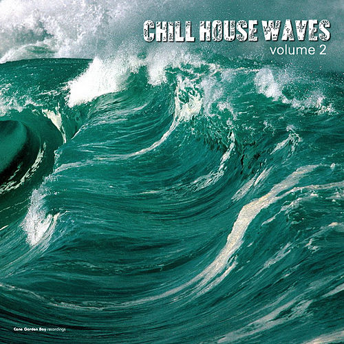 Chill House Waves, Vol. 2 by Various Artists