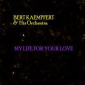 My Life For Your Love by Bert Kaempfert