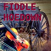 Fiddle Hoedown by Various Artists