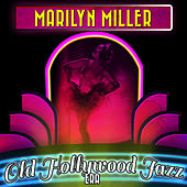 Marilyn Miller - Old Hollywood Jazz Era by Various Artists