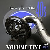 The Very Best of the 40's, Volume 5 von Various Artists