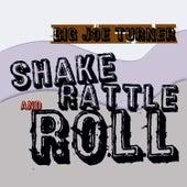 Shake Rattle & Roll by Big Joe Turner