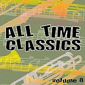 All Time Classics, Vol. 8 by Various Artists