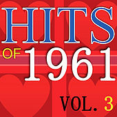 Hits of 1961, Vol. 3 by Various Artists