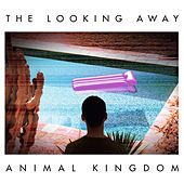 The Looking Away von Animal Kingdom