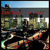 Late Night L.A. Jazz by Various Artists