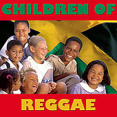 Children Of Reggae de Various Artists