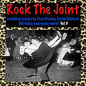 Rock The Joint: Including Elvis Presley, Little Richard, Bill Haley And Many More! Vol. 3 by Various Artists