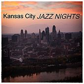 Kansas City Jazz Nights by Various Artists