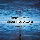 Take Me Away / Beginning to End de Various Artists