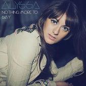 Nothing More to Say by Alyssa Bonagura