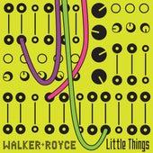 Little Things by Walker & Royce