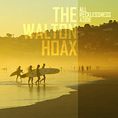 All Recklessness Aside - Single by The Walton Hoax