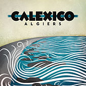 Algiers [Deluxe Edition] by Calexico