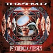 Psychedelicatessen (Definitive Edition [Bonus Version]) by Threshold