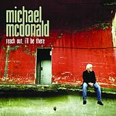 Reach Out I'll Be There by Michael McDonald