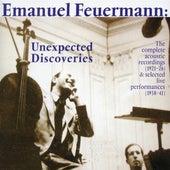 Emanuel Feuermann: Unexpected Discoveries (The Complete Acoustic Recordings (1921-1926) - Selected Performances (1938-1941) von Various Artists