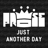 Just Another Day by Prose