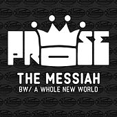 The Messiah / A Whole New World by Prose