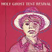 Sweat Like the Old Days by Holy Ghost Tent Revival